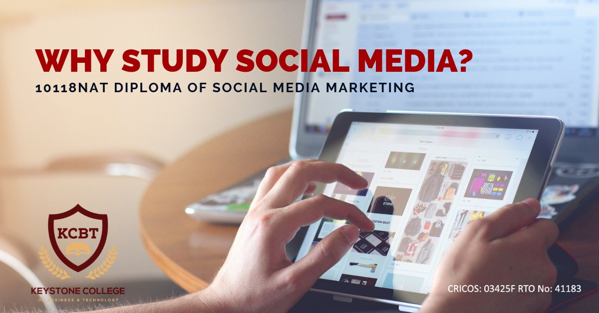 Why study social media - blog post - 10118NAT Diploma of Social Media Marketing